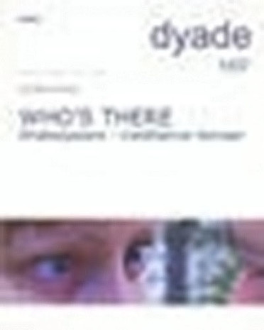 Dyade 2007/01: Who's there